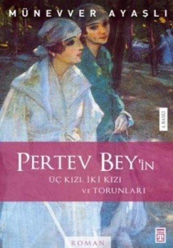 9789753626835: Pertev Bey Uc Kizi,iki Kizi,Torunlari