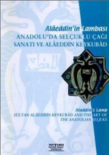 Aladdin's lamb. Sultan Alâeddin Keykubâd and the: Curated by M.