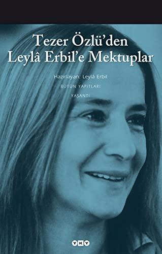 Tezer Özlüden Leyla Erbile Mektuplar (Paperback): Leyla Erbil