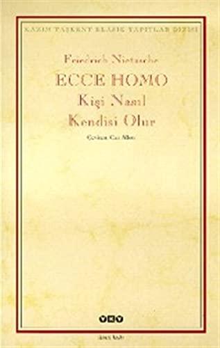 9789753638487: Ecce Homo Kisi Nasil Kendisi Olur