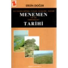 Ilk iskânlardan Yunan isgaline kadar Menemen ya: ERSIN DOGER.