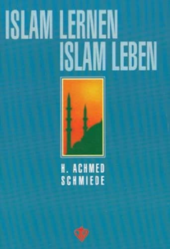 9789753890243: Islam lernen - Islam leben. Ein Lern- und Lesebuch für alle Schuljahrgänge