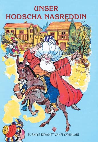 Unser Hodscha Nasreddin. (= Publikation der Türkischen: Schmiede, H.Achmed ((Übersetzer)