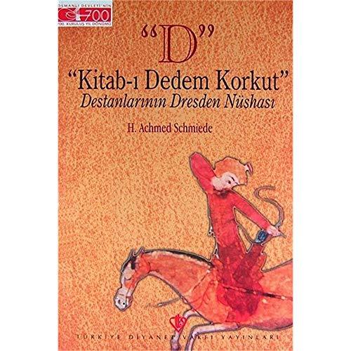 "D"": ""Kitab- Dedem Korkut"" destanlarnn Dresden nushas: H. Achmed Schmiede"