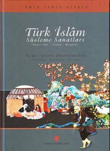 Turco-Islamic decorative arts: Calligraphy - Illumination -: ÖMER FARUK ATABEK.