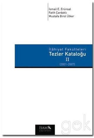 Ilâhiyat Fakulteleri Tezler Katalogu II (2001-2007)