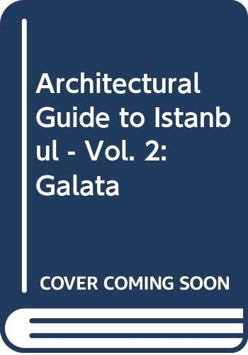 Architectural guide to Istanbul. Vol. 2: Galata.: BATUR, AFIFE (Editor)
