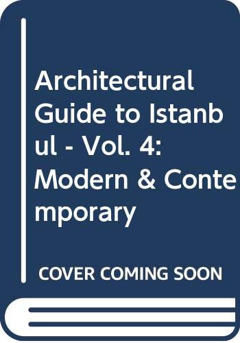 Architectural guide to Istanbul. Vol. 4: Modern: BATUR, AFIFE (Editor)