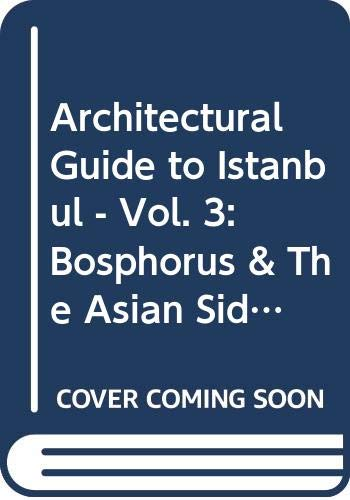 Architectural guide to Istanbul. Vol. 3: Bosphorus: BATUR, AFIFE (Editor)