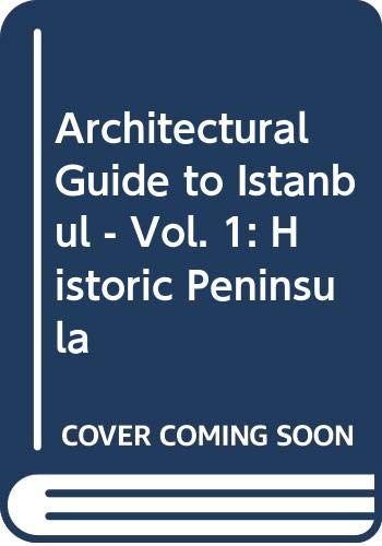 Architectural guide to Istanbul. Vol. 1: Historic: BATUR, AFIFE (Editor)