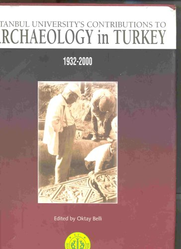 9789754046168: Istanbul University's Contributions to Archaeology in Turkey (1932-2000)