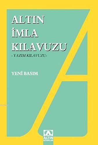 9789754050479: Altin Imla Kilavuzu Yazim Kilavuzu
