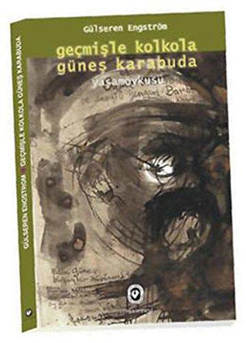 Gecmisle Kolkola Gunes Karabuda - Yasam oykusu: Engstrom, Gulseren