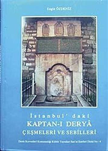 Istanbul'daki kaptan-i derya çesmeleri ve sebilleri.: ENGIN ÖZDENIZ.