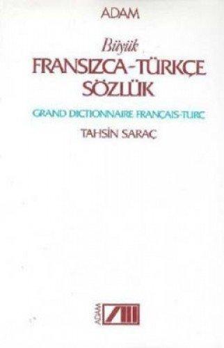 Buyuk Fransizca Tukce Sozluk Grand Dictionnaire Francais-Turc: Tahsin Sarac