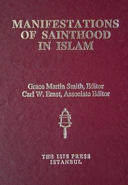 Manifestations of sainthood in Islam.: Edited by GRACE