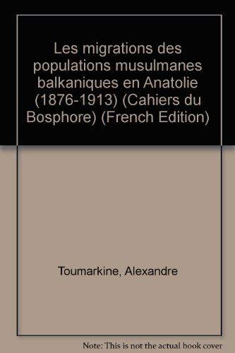 Les migrations des populations musulmanes Balkaniques en: TOUMARKINE, ALEXANDRE