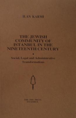 9789754280852: The Jewish community of Istanbul in the nineteenth century: Social, legal and administrative transformations