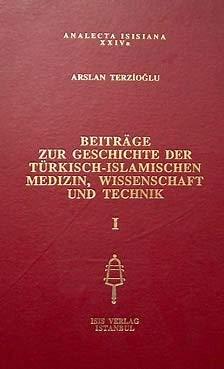 9789754281002: Beiträge zur Geschichte der türkisch-islamischen Medizin, Wissenschaft, und Technik (Analecta Isisiana) (German Edition)