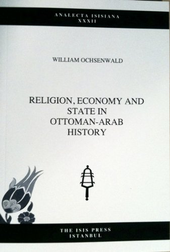Religion, economy, and state in Ottoman - Arab history.