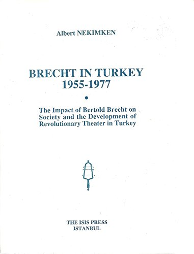 9789754281255: Brecht in Turkey, 1955-1977: The Impact of Bertold Brecht on Society and the Development of Revolutionary Theater in Turkey