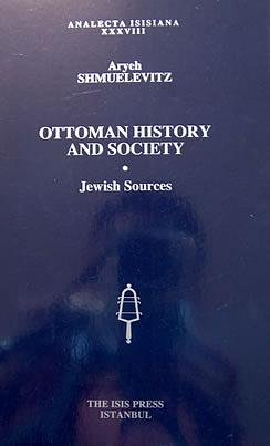 Ottoman history and society: Jewish sources.