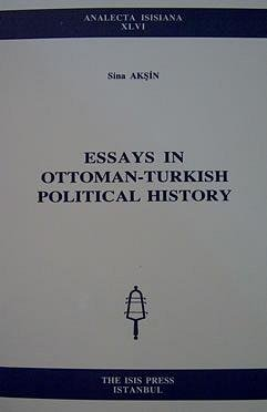 Essays in Ottoman-Turkish Political History