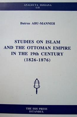 Studies on Islam and the Ottoman Empire in the 19th century (1826-1876).