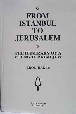9789754282498: From Istanbul to Jerusalem: The Itinerary of a Young Turkish Jew