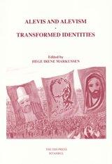 Alevis and Alevism: Transformed Identities: Markussen, Hege Irene