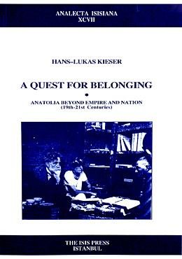 9789754283457: A Quest for Belonging Anatolia Beyond Empire and Nation (19th-21st Centuries)