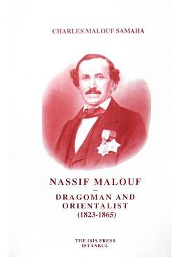 Nassif Malouf: Dragoman and Orientalist (1823 - 1865).