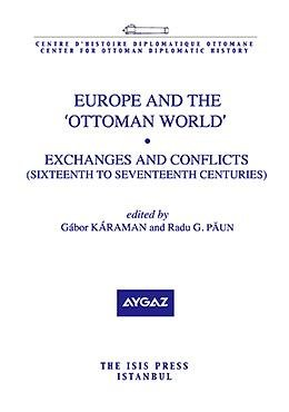 9789754284874: Europe and the 'Ottoman World' Exchanges and Conflicts