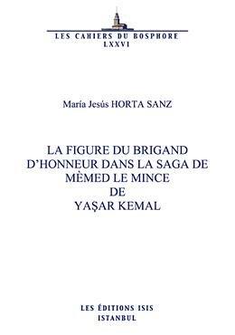 9789754284973: La Figure Du Brigand D'honneur Dans La Saga De Mèmed Le Mince De Yasar Kemal