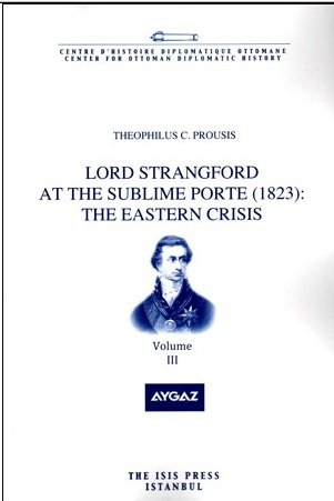 Lord Strangford at the Sublime Porte (1823): The Eastern Crisis. Vol. 3.