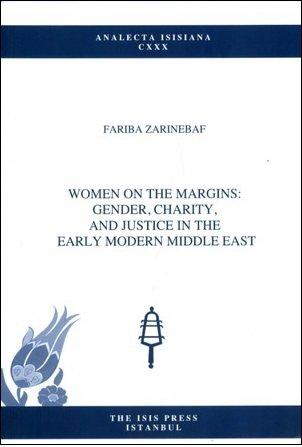 Women on the margins: Gender, charity, and: FARIBA ZARINEBAF.