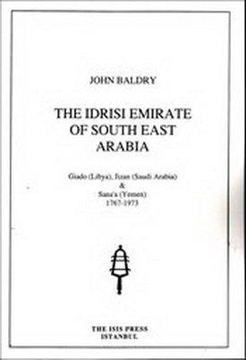 9789754285390: The Idrisi Emirate of South-East Arabia: Giado (Libya), Jizan (Saudi Arabia) and Sana'a (1767-1973)