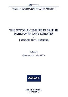 The Ottoman Empire in British Parliamentary Debates - Extracts from Hansard Vol. 5 (February 1900...