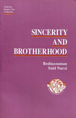 9789754320121: Sincerity and Brotherhood (from the Risale-i Nur Collection)