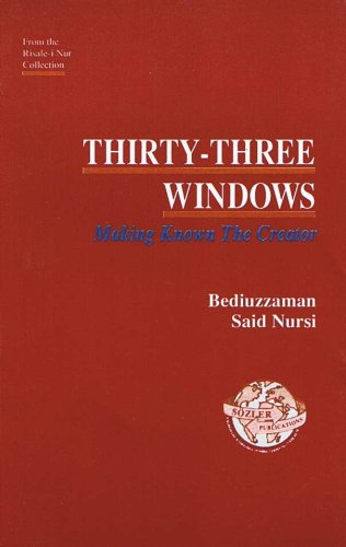 9789754320176: Thirty Three Windows: Making Known the Creator (from the Risale-i Nur Collection)