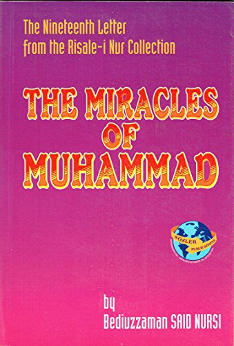 The Miracles of Muhammad: The Nineteenth Letter From the Risale-i Nur Collection: Bediuzzaman Said ...