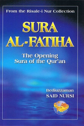 9789754321142: Sura Al-Fatiha: the opening Sura of the Qur'an (from the Risale-i Nur Collection)