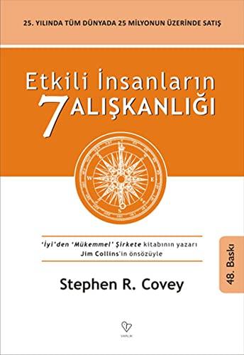 Etkili Insanlarin 7 Aliskanligi: yenilenmis Baski: R. Covey, Stephen