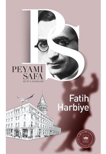 Fatih Harbiye: Bütün Eserleri: Peyami Safa
