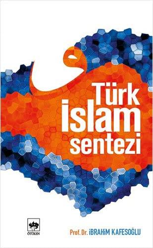 Turk Islam Sentezi: Ibrahim Kafesoglu