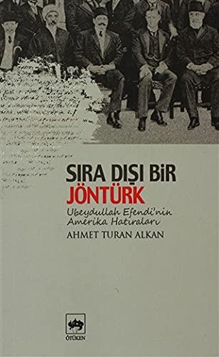 Sira Disi Bir Jonturk - Ubeydullah Efendi'nin: Alkan, Ahmet Turan