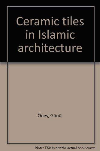 9789754380026: Ceramic Tiles in Islamic Architecture