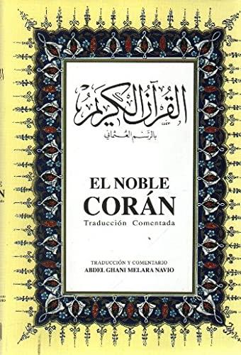 EL NOBLE CORÁN, Traducción Comentada: Abdel Ghani Melara