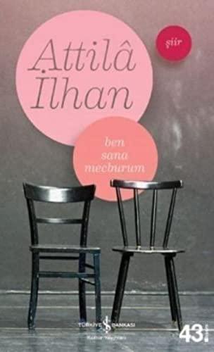 Ben Sana Mecburum (Paperback): Attila Ilhan