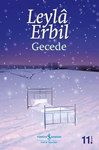 Gecede (K.Kapak): Leyla Erbil (Leylâ